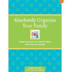 Absolutely Organize Your Family FREE Download Book