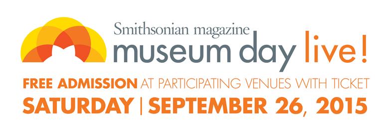 Museum Day Live! Free Musuem Entrance on September 26, 2015