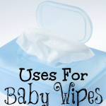 Creative Uses For Baby Wipes