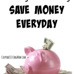 Ways To Easily Save Money Every Day